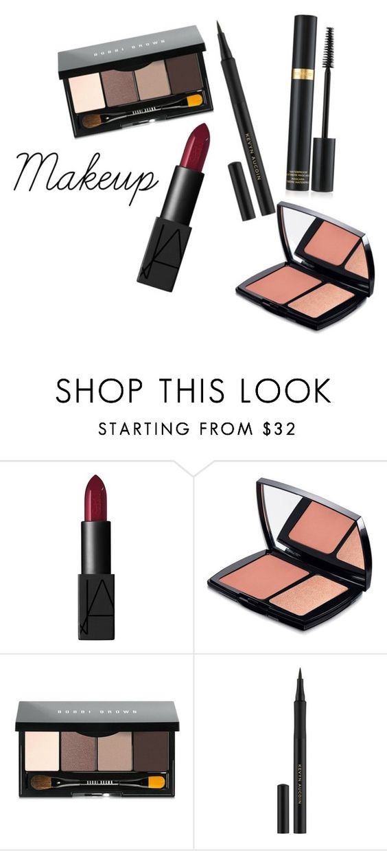"""""""Makeup"""" by gummybears4life ❤ liked on Polyvore featuring beauty, NARS Cosmetics, Lancôme, Bobbi Brown Cosmetics, Kevyn Aucoin and Tom Ford"""
