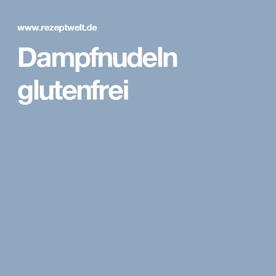 Dampfnudeln glutenfrei