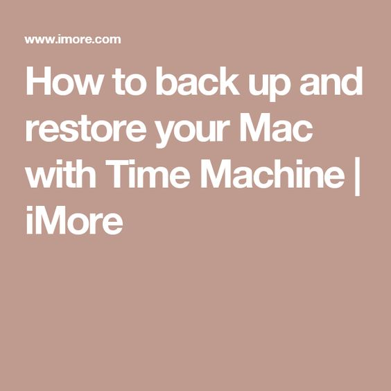 How to back up and restore your Mac with Time Machine | iMore