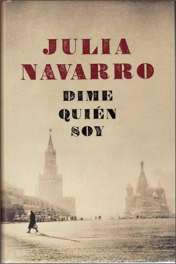 Título: Dime quién soy    Autora: Julia Navarro   Editorial: Debolsillo    Año de publicación: 2010   Páginas: 1097   ISBN: 97884990875...