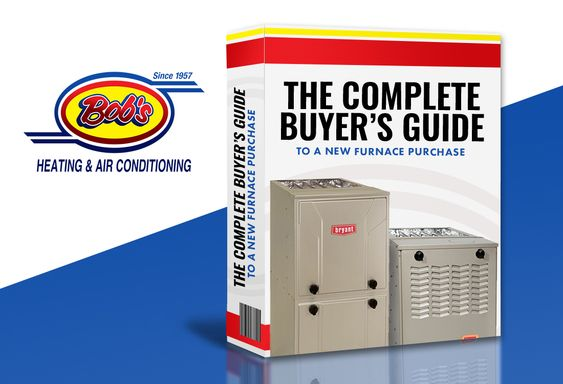 Complete Buyer S Guide To A New Furnace Purchase By Bob S Heating