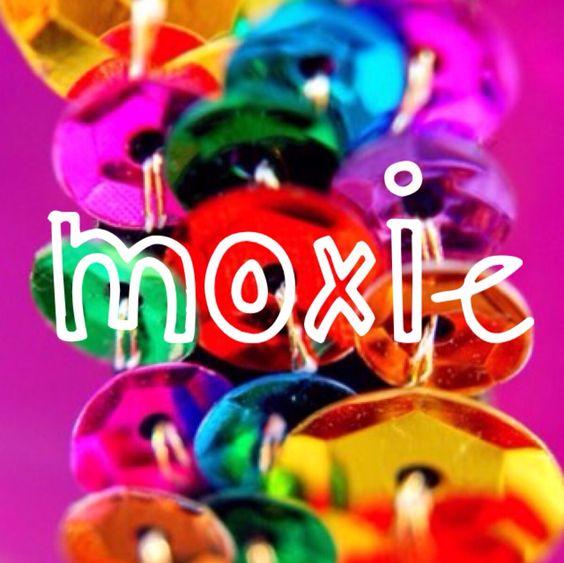 ~* moxie *~