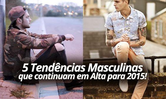 5 Tendências Masculinas que continuam em alta para 2015!    por Leonardo Leal   Macho moda       - http://modatrade.com.br/5-tend-ncias-masculinas-que-continuam-em-alta-para-2015