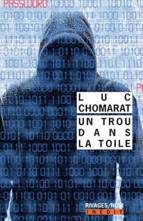 Un trou dans la toile. / Luc Chomarat, 2016 http://bu.univ-angers.fr/rechercher/description?notice=000818368