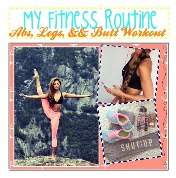 """""""My Fitness Routine! + Abs, Butt, & Legs Workout"""" by beautyguru911 ❤ liked on Polyvore featuring art"""