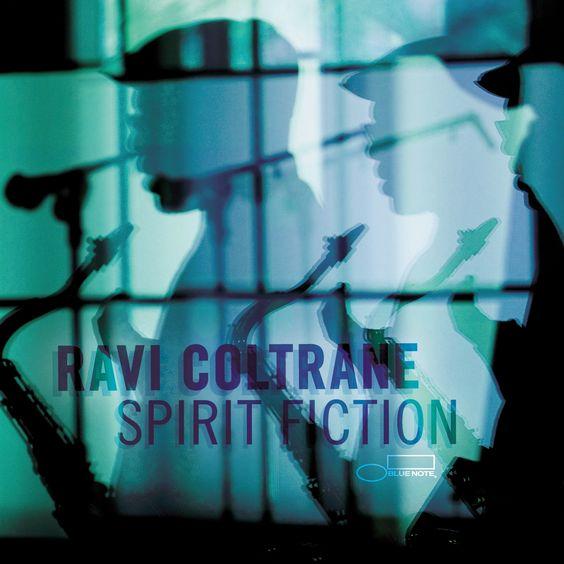 spirit fiction • ravi coltrane • on blue note
