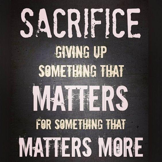 sacrifice quote - Google zoeken