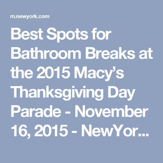 Best Spots for Bathroom Breaks at the 2015 Macy's Thanksgiving Day Parade - November 16, 2015 - NewYork.com