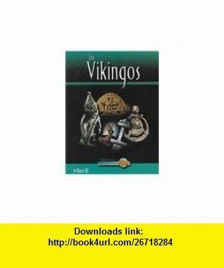 Los Vikingos / The Vikings (Grandes Civilizaciones) (Spanish Edition) (9789682470608) John Guy , ISBN-10: 9682470609  , ISBN-13: 978-9682470608 ,  , tutorials , pdf , ebook , torrent , downloads , rapidshare , filesonic , hotfile , megaupload , fileserve