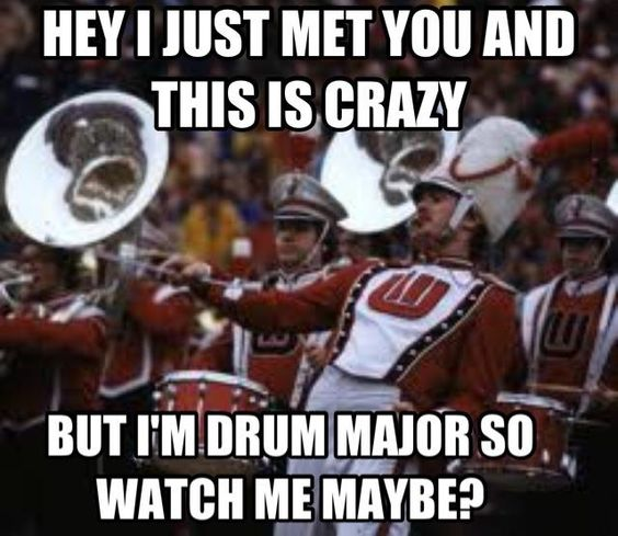 Haha! :)My drum major actually put this on his locker!!!