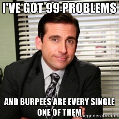 Sorry for what I said when I was doing burpees! Burpees suck - funny memes for people who crossfit and love fitness