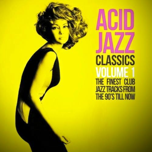 VA - Acid Jazz Classics, Vol. 1: The Finest Club Jazz Tracks from the 90's 'Till Now) 2014