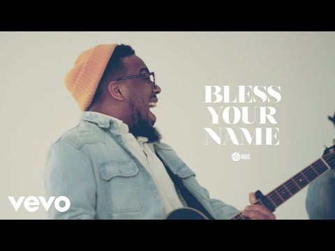 All Nations Music Bless Your Name Official Music Video Ft Chandler Moore Youtube Music Videos For You Song Music