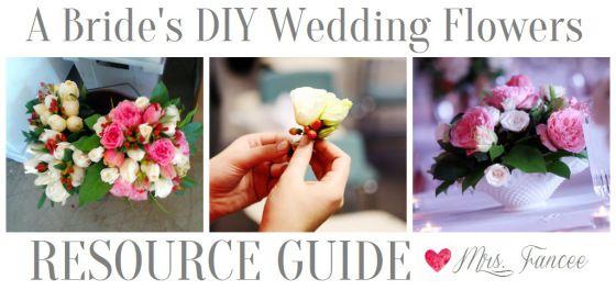 DIY Wedding Flowers *RESOURCE GUIDE*  |  Mrs. Fancee