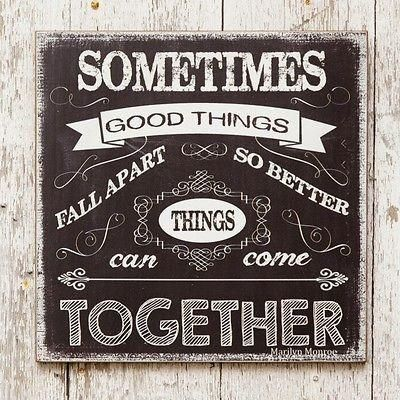 """Sometimes Good Things"" Sign"