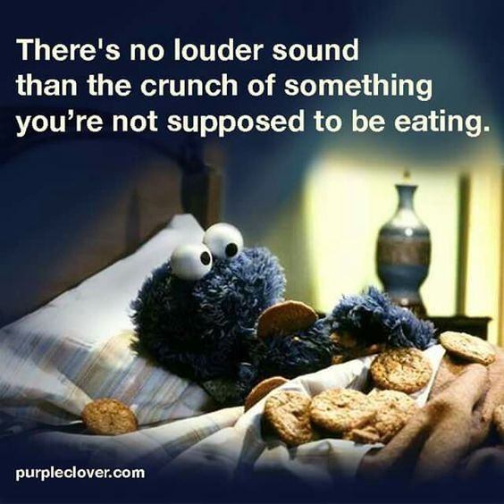 There's no louder sound than the crunch of something you're not supposed to be eating.: