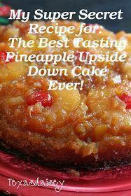 Super Secret Recipe For The Best Tasting Pineapple Upside Down Cake Ever