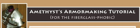 Amethyst's Armormaking Tutorial: a great resource for anyone who wants to make cosplay armor with a relatively limited budget. Clear explanations, pictures and advices make this an absolutely awesome site!