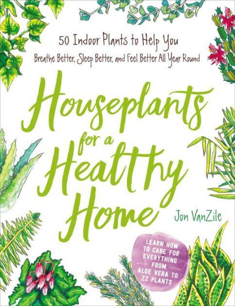 Houseplants For A Healthy Home Houseplants Plants Books Best Plants For Bedroom Indoor Plants Bedroom Plants