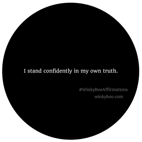 "#WinkyBooAffirmations : ""I stand confidently in my own truth.""  read more: http://winkyboo.com/saturdays-affirmation-22/"