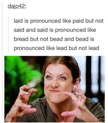 19 Times The English Language Made Absolutely No Sense Whatsoever Jokes Humor Make Me Laugh