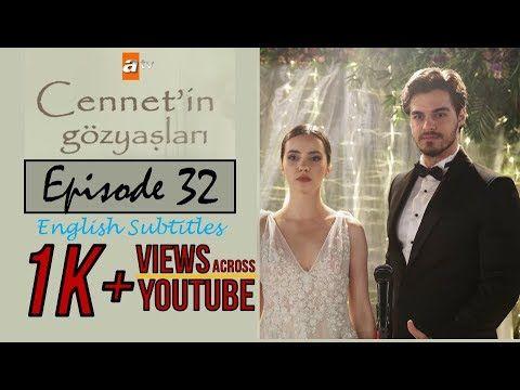 Cennet In Gozyaslari Tears Of Cennet Episode 31 Youtube Tears In Heaven Best Sleeve Tattoos Youtube