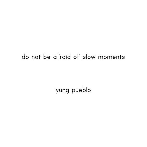 Slow moments are when we get to practice what we have learned, when we get to see the strength of our patience, when we can measure our…