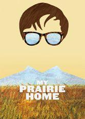 My Prairie Home Le film My Prairie Home est disponible sous-titrée en français sur Netflix Canada   Ce f...