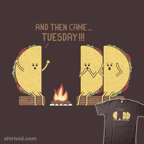 Tuesday With Images Taco Tuesdays Humor Taco Tuesdays Funny