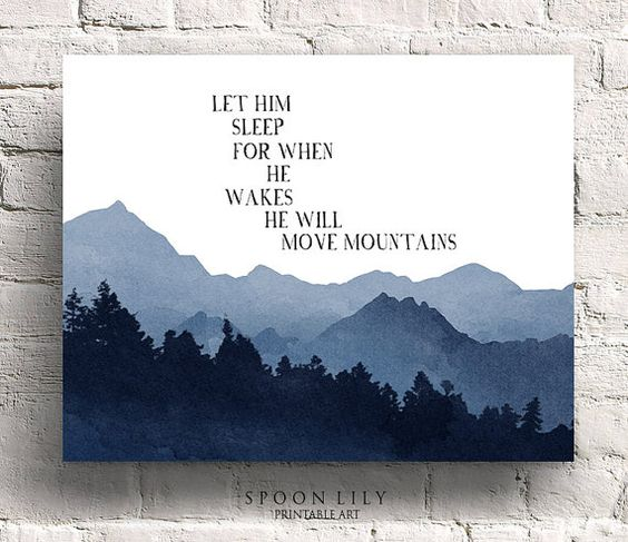 Let him sleep for when he wakes he will move mountains, Watercolor nursery quote, baby boy art print, children's wall decor