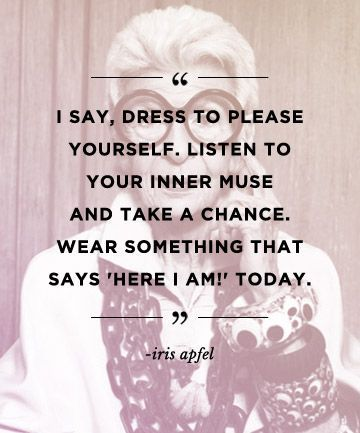 Quotes to build confidence: REPIN these words from Iris Apfel to inspire others!: