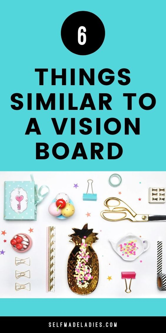 Pinterest Graphic with Title 6 Things Similar to a Vision Board - selfmadeladies.com