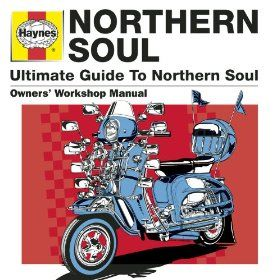 Haynes The Ultimate Guide To Northern Soul: