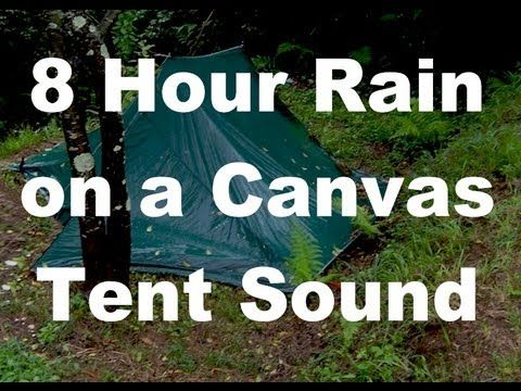 Rain on a Tent Sounds  8 Hour Long Relaxing Sounds for Sleep----------------I love this one. It is just so relaxing. | Ambiental | Pinterest | Tents & Rain on a Tent Sounds : 8 Hour Long Relaxing Sounds for Sleep ...