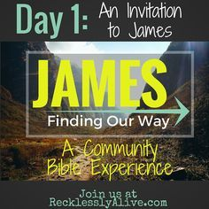 Ever feel alone in studying the bible? Join our Community Bible Experience on the book of James. Starting Now! Come check it out | RecklesslyAlive.com: