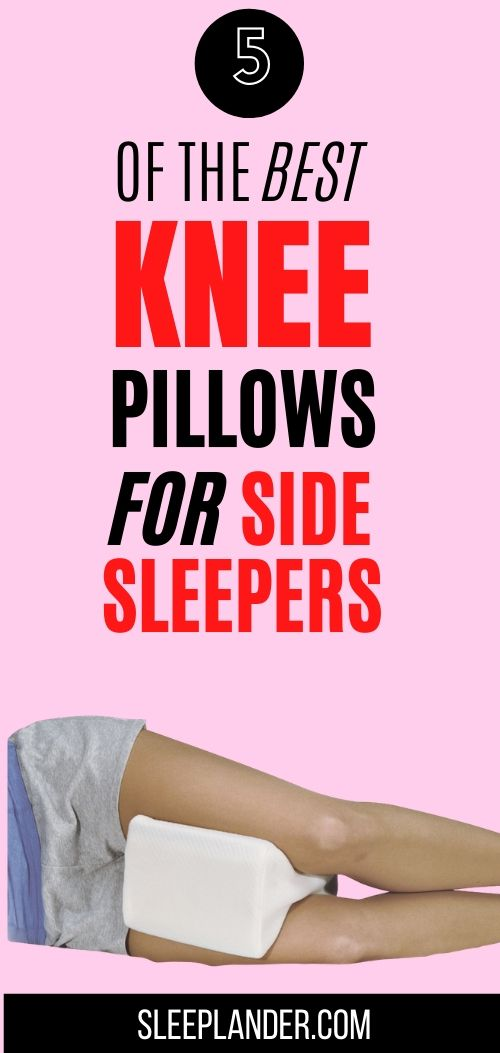 5 Of The Best Knee Pillows For Side Sleepers In 2020 Knee Pillow Side Sleeper Pillow Leg Pillow