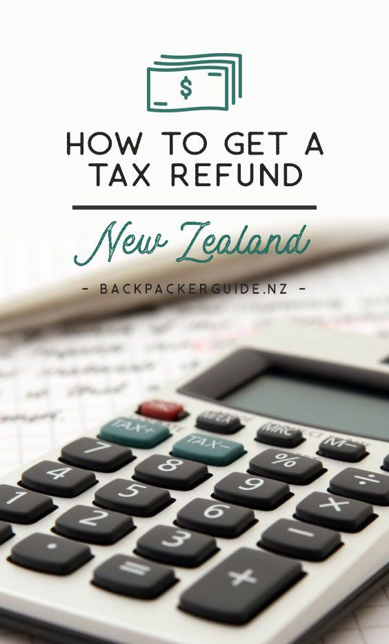 How To Get Your Tax Refund In New Zealand Nz Pocket Guide 1 New Zealand Travel Guide In 2020 Tax Refund Working Holidays Working Holiday Visa