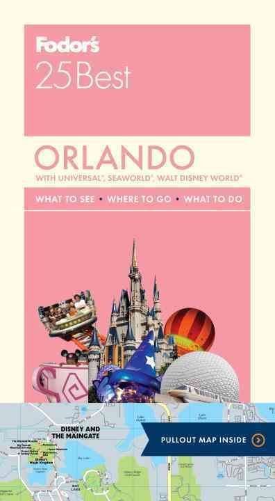 Fodor's 25 Best Orlando: With Universal, Seaworld, Walt Disney World