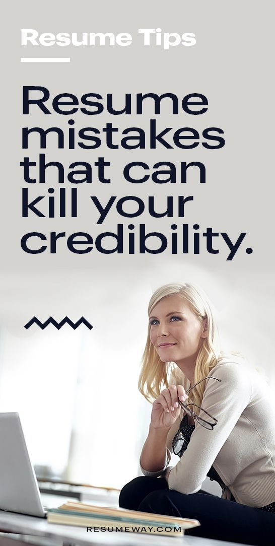 9 Common Resume Mistakes That Can Kill Your Credibility Resumeway Resume Resume Advice Job Interview Tips