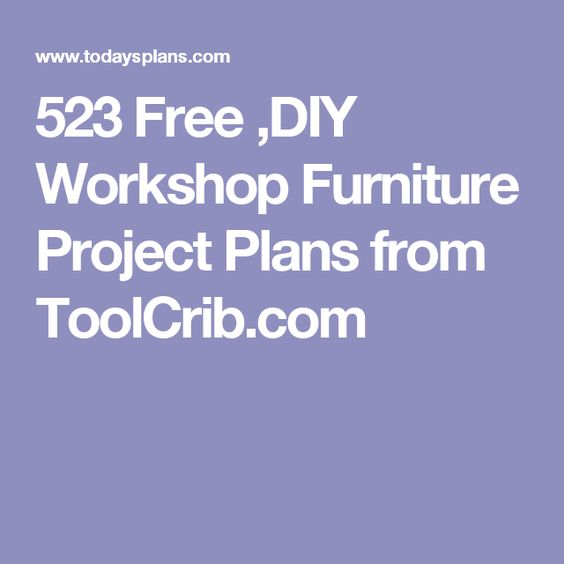 523 Free ,DIY Workshop Furniture Project Plans from ToolCrib.com