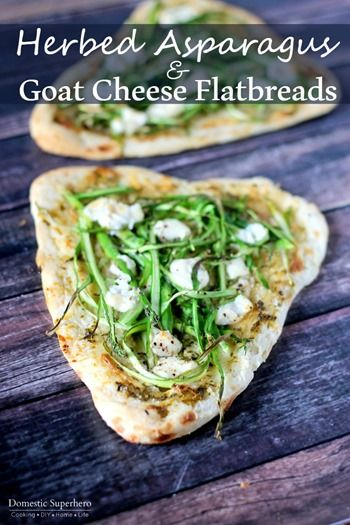Herbed Asparagus & Goat Cheese Flatbreads