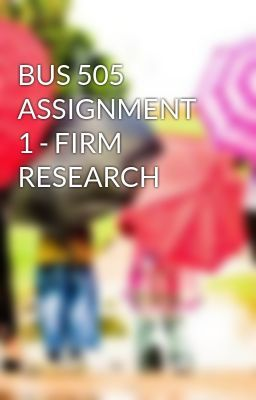#wattpad #short-story BUS 505 ASSIGNMENT 1 - FIRM RESEARCH TO purchase this tutorial visit following link: http://wiseamerican.us/product/bus-505-assignment-1-firm-research/ Contact us at: SUPPORT@WISEAMERICAN.US BUS 505 ASSIGNMENT 1 - FIRM RESEARCH Imagine you are a small-business owner seeking a federal business oppor...
