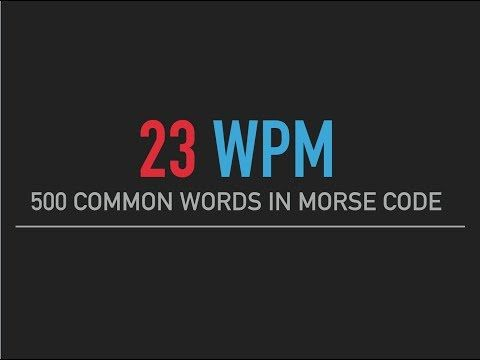 500 Most Common English Words In Morse Code 23wpm Youtube With