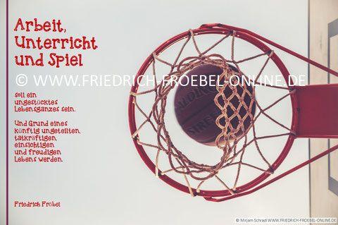 Cooles Poster mit pädagogischem Spruch von Friedrich Fröbel und Basketballkorb- aus dem FRÖBELSHOP!