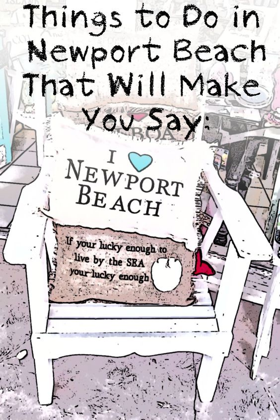 Things to do in Newport Beach -for a day or a weekend - makes me wish I lived there