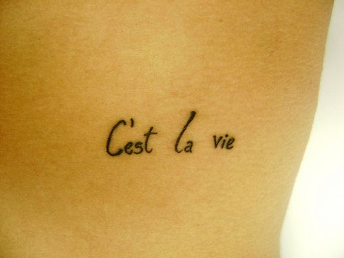 C'est La Vie Tattoo, 'that Is Life' Different Font And Placement