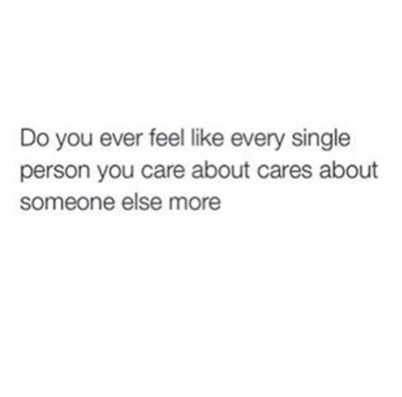 yes. every single one. that doesn't mean I love them any less, it just means i am alone more so than them.