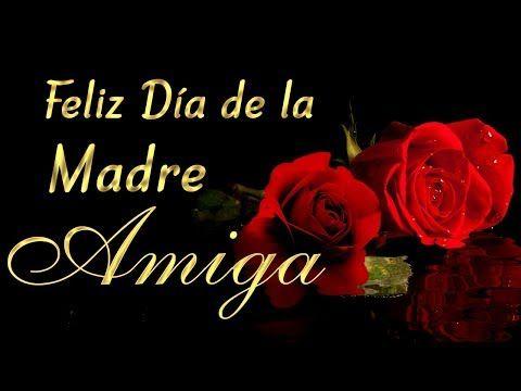 Feliz Dia De La Madre Amiga Frases Y Mensajes Con Imagenes De