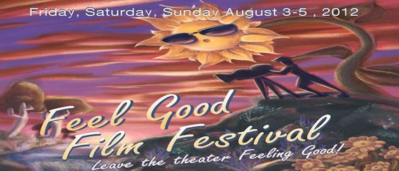 5TH ANNIVERSARY OF THE INT'L FEEL GOOD FILM FESTIVAL