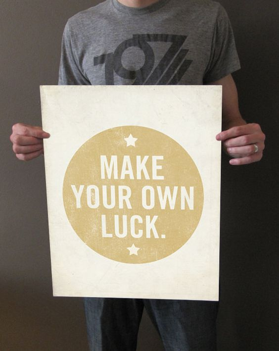 Make Your Own Luck 16x20 Art Print  Motivational by LuciusArt